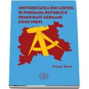 Universitatea din Leipzig in perioada Republicii Democrate Germane (1949 - 1989)
