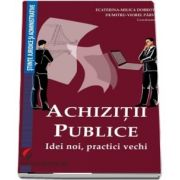 Achizitii publice - Idei noi, practici vechi