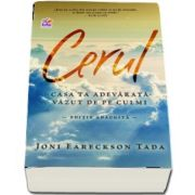 Tada Joni Eareckson - Cerul casa ta adevarata. Editie adaugita