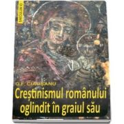 Crestinismul romanului oglindit in graiul sau de Gh. F. Ciausanu
