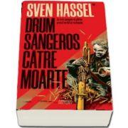 Hassel Sven, Drum sangeros catre moarte