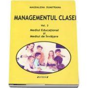 Managementul clasei. Volumul II, mediul educational si mediul de invatare