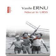 Vasile Ernu, Nascut in URSS (editia a V-a, de buzunar)