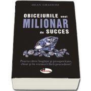 Graziosi Dean, Obiceiurile unui milionar de succes