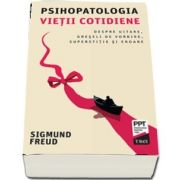 Freud Sigmund, Psihopatologia vietii cotidiene