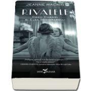 Rivalele. Coco Chanel si Elsa Schiaparelli de Jeanne Mackin