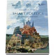 Smart Politics. Perspective asupra europenizarii - Cuvant inainte de Ioan Hosu