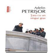 Adelin Petrisor, Tara cu un singur gras (editie de buzunar)