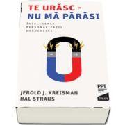 Kreisman Jerold J., Te urasc - nu ma parasi