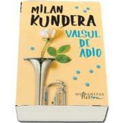 Kundera Milan, Valsul de adio