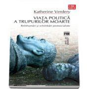 Verdery Katherine, Viata politica a trupurilor moarte