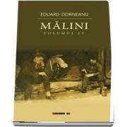 Malini - Volumul IV de Eduard Dorneanu