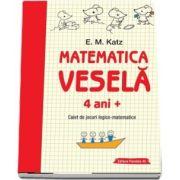 Matematica vesela. Caiet de jocuri logico-matematice (4 ani)