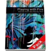 Oxford Bookworms Library Level 3. Playing with Fire. Stories from the Pacific Rim audio CD pack