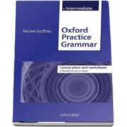 Oxford Practice Grammar Intermediate. Lesson Plans and Worksheets. The right balance of English grammar explanation and practice for your language level