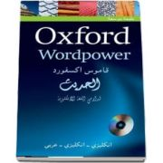 Oxford Wordpower Dictionary for Arabic-speaking learners of English. A new edition of this highly successful dictionary for Arabic learners of English