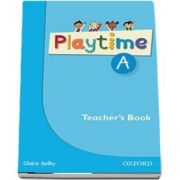 Playtime A. Teachers Book. Stories, DVD and play - start to learn real-life English the Playtime way!