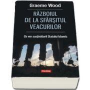 Wood Graeme, Razboiul de la sfarsitul veacurilor