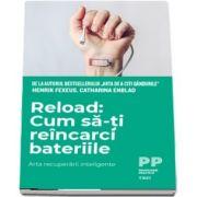Fexeus Henrik, Reload: Cum sa-ti reincarci bateriile. Arta recuperarii inteligente