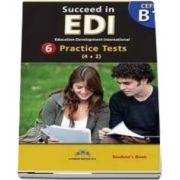 Succeed in EDI B1. 6 Practice Tests Self-Study Edition