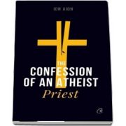 Ion Aion, The Confession of an Atheist Priest