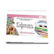 Animale. Carte de colorat pentru copii si parinti