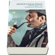 Aventurile lui Sherlock Holmes (Colectia carti pentru toti)
