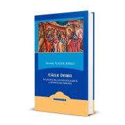 Caile Inimii - Invatatura duhovniceasca a Sfintilor Parinti