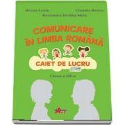 Comunicare in limba romana. Caiet de lucru pentru clasa a III-a