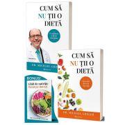 Cum sa nu tii o dieta - Volumele 1 si 2 - Dr. Michael Greger