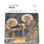 Despre post. Texte filocalice, maxime, cugetari