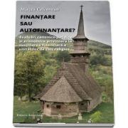 Finantare sau autofinantare. Evaluari canonico-juridice si economice privitoare la sustinerea financiara a unitatilor de cult religios