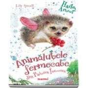 Small Lily, Hailey, ariciul. Animalutele fermecate din Padurea Inrourata