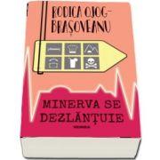 Rodica Ojog Brasoveanu, Minerva se dezlantuie. Editia a III-a - Al patrulea roman din seria MINERVA TUTOVAN.