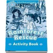 Oxford Read and Imagine Level 1. Rainforest Rescue activity book