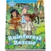 Oxford Read and Imagine Level 1. Rainforest Rescue