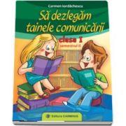Carmen Iordachescu, Sa dezlegam tainele comunicarii. Clasa I. Semestrul II. I ABI2