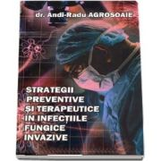Strategii preventive si terapeutice in infectiile fungice invazive - Dr. Andi Radu Agrosoaie