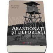 Abandonati si deportati de Vladimir Opalcu
