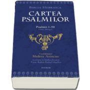 Cartea psalmilor. Psalmii 1-50, editie bilingva ebraica-romana