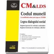 Codul muncii. Legea dialogului social, editia a 14-a actualizata la 5 octombrie 2020