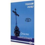 Crucea mantuitoare de Traian Dorz