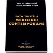 Fata trista a medicinei contemporane (Pavel Chirila)