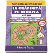 La gradinita cu Mihaela. Labirinturi pentru dezvoltarea atentiei si concentrarii, 4-5 ani
