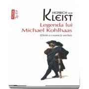 Legenda lui Michael Kohlhaas (Dintr-o cronica veche)