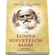 Lumea sufletelor mari de Peter Deunov