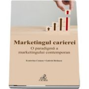 Marketingul carierei. O paradigma a marketingului contemporan