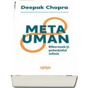 Deepak Chopra, Metauman - elibereaza-ti potentialul infinit
