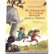 Ne intoarcem in curand, mergem pana-n Africa - Virsta recomandata 6+