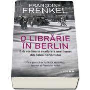 O librarie in Berlin. Extraordinara evadare a unei femei din calea nazismului